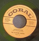 Sugartime #1 Song Four Weeks By The McGuire Sisters on Coral Label 45