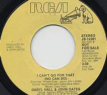 I Cant Go For That No Can Do 45 RPM Record by Daryl and Oates