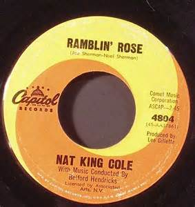 Ramblin Rose 45rpm By Nat King Cole on Capitol Records